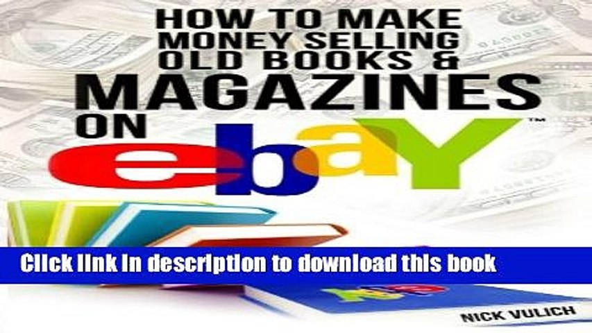 [Read PDF] How to Make Money Selling Old Books and Magazines on eBay (eBay Selling Made Easy)   Godialy.com