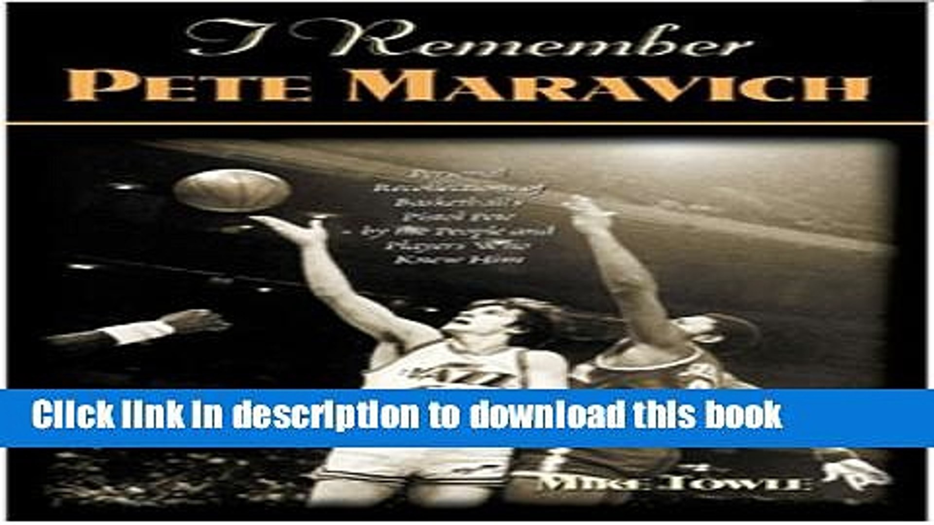 [PDF] I Remember Pete Maravich: Personal Recollections of Basketballs Pistol Pete Free E-Book Online