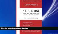 READ ONLINE Presenting Phenomenally: How to succeed at presenting READ EBOOK