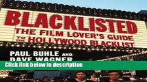 [PDF] Blacklisted: The Film Lover s Guide to the Hollywood Blacklist [Online Books]