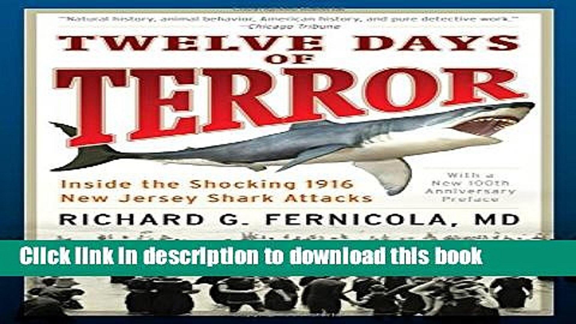 [Popular] Books Twelve Days of Terror: Inside the Shocking 1916 New Jersey Shark Attacks Full Online