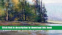 [Popular] Books The Landscape Paintings of Richard McKinley: Selected Works in Oil and Pastel Free