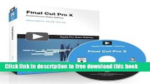 Download Apple Pro Video Series: Final Cut Pro X (Apple Pro Training) 1st edition by Martin, Steve