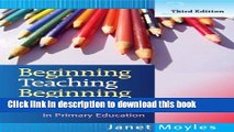 Books Beginning Teaching, Beginning Learning: in Primary Education Free Book