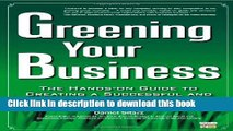 [Read PDF] Greening Your Business: The Hands-On Guide to Creating a Successful and Sustainable