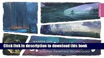 [Popular] Books Master the Art of Speed Painting: Digital Painting Techniques Full Download