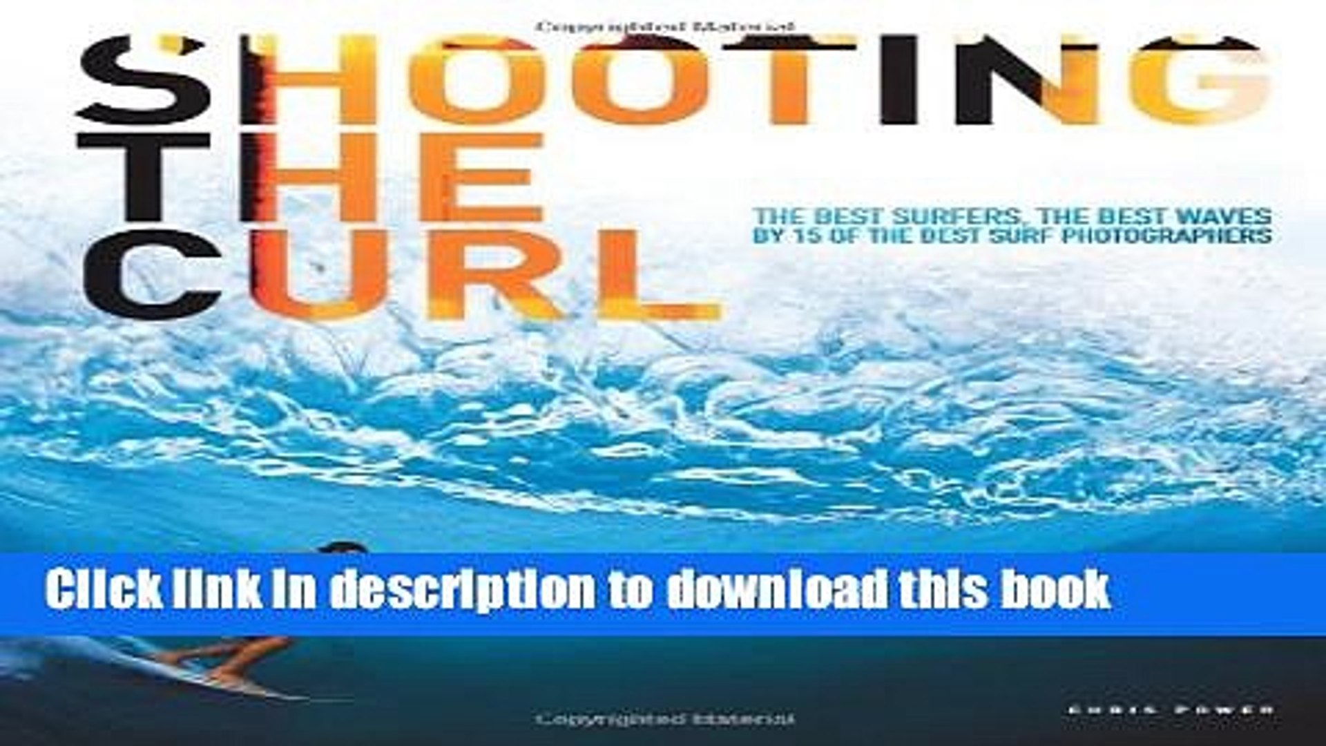 [PDF] Shooting the Curl: The Best Surfers, the Best Waves By 15 of the Best Surf Photographers