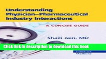 [Fresh] Understanding Physician-Pharmaceutical Industry Interactions: A Concise Guide New Books