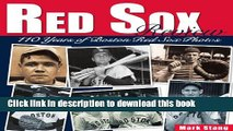Download Red Sox Review: 110 Years of Boston Red Sox Photos Book Online