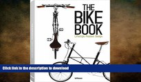 EBOOK ONLINE  The Bike Book: Passion, Lifestyle, Design (English, German and French Edition)