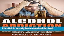 [PDF] ALCOHOL ADDICTION: The Simple Guide To Stop Drinking - Alcohol Addiction Treatment, Drinking