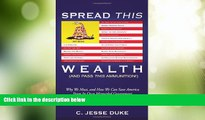 Must Have  Spread This Wealth (And Pass This Ammunition!) Why We Must, and How We Can Save America