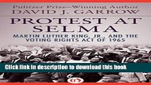 [PDF] Protest at Selma: Martin Luther King, Jr., and the Voting Rights Act of 1965 [Online Books]