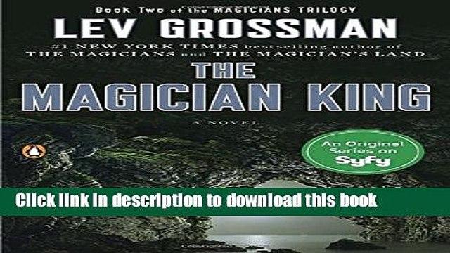 [PDF] The Magician King: A Novel (Magicians Trilogy) [Full E-Books]