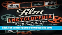 [Popular] Books The Film Encyclopedia 7e: The Complete Guide to Film and the Film Industry Full