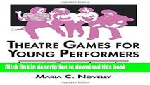 [Popular] Books Theatre Games for Young Performers: Improvisations and Exercises for Developing