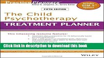 [Popular] Books The Child Psychotherapy Treatment Planner: Includes DSM-5 Updates Free Online