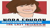 [Popular] Books Nora Ephron: The Last Interview: and Other Conversations (The Last Interview