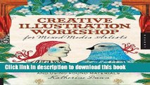[Popular] Books Creative Illustration Workshop for Mixed-Media Artists: Seeing, Sketching,