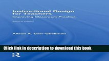 Ebooks Instructional Design for Teachers: Improving Classroom Practice Popular Book