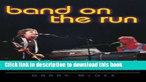 Download Band on the Run: A History of Paul McCartney and Wings Book Free