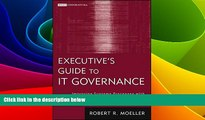 READ FREE FULL  Executive s Guide to IT Governance: Improving Systems Processes with Service