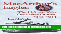 Download Macarthur s Eagles: The U.S. Air War over New Guinea, 1943-1944 E-Book Free