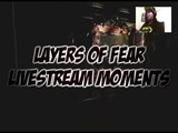 Layers of Fear Livestream Moments