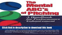 [PDF] The Mental ABC s of Pitching: A Handbook for Performance Enhancement Download Online