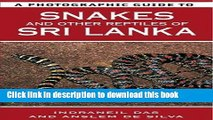 [Popular Books] A Photographic Guide to Snakes   Other Reptiles of Sri Lanka Full Online