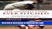 [Popular Books] The Greatest Game Ever Pitched: Juan Marichal, Warren Spahn, and the Pitching Duel