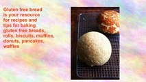 Gluten free bread gluten free baking tips and recipes for breads, rolls, biscuits, muffins and gf