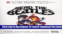 [Download] Read the Beatles: Classic and New Writings on the Beatles, Their Legacy, and Why They