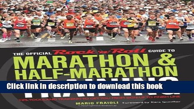 [Download] The Official Rock  n  Roll Guide to Marathon   Half-Marathon Training: Tips, Tools, and