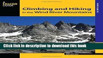 [Popular] Climbing and Hiking in the Wind River Mountains (Climbing Mountains Series) Hardcover