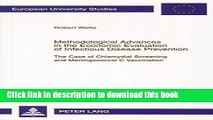 Download Methodological Advances in the Economic Evaluation of Infectious Disease Prevention: The