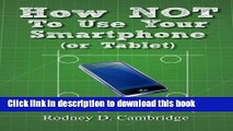[PDF] How NOT To Use Your Smartphone: Avoid hackers stealing your identity via your phone Book