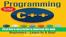 [PDF] Programming:  C ++ Programming : Programming Language For Beginners: LEARN IN A DAY! (C++,