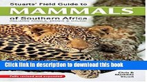 [Download] Stuarts  Field Guide to Mammals of Southern Africa Paperback Collection