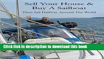 [Download] Sell Your House and Buy a Sailboat: Then sail halfway around the world Hardcover Online