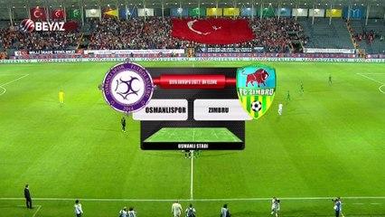 Osmanlı Spor (5 - 0) Zimbru  (21 Temmuz 2016)