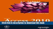 Download La biblia de Access 2010 / Microfost Access 2010 Bible (La Biblia / the Bible) (Spanish