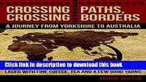 [Download] Crossing Paths, Crossing Borders: A Journey from Yorkshire to Australia Paperback Free