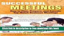 [Download] Successful Meetings: How to Plan, Prepare, and Execute Top-Notch Business Meetings