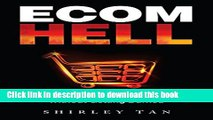 [Download] Ecom Hell: How to Make Money in Ecommerce Without Getting Burned Kindle Collection