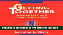 [Download] Getting Together: Icebreakers and Group Energizers Kindle {Free|