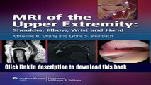 [Download] MRI of the Upper Extremity: Shoulder, Elbow, Wrist and Hand Hardcover Collection