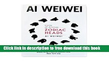 [Download] Ai Weiwei Circle of Animals/Zodiac Heads New York City Paperback {Free|