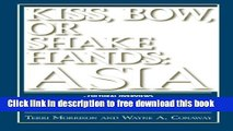 [Download] Kiss, Bow, or Shake Hands: Asia - How to Do Business in 12 Asian Countries Paperback