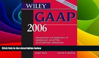 Must Have  Wiley GAAP 2006: Interpretation and Application of Generally Accepted Accounting